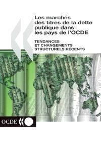 Les marchés des titres de la dette publique dans les pays de l'OCDE : tendances et changements structurels récents
