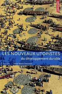 Les nouveaux utopistes du développement durable