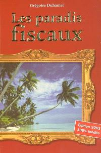 Les paradis fiscaux : édition 2003