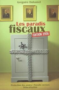 Les paradis fiscaux : protection des avoirs, paradis sociaux, délocalisation