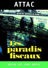 Les paradis fiscaux ou La finance sans loi