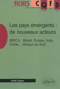 Les pays émergents : de nouveaux acteurs : BRIC's : Brésil, Russie, Inde, Chine... Afrique du Sud
