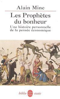 Les prophètes du bonheur : une histoire personnelle de la pensée économique
