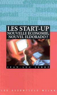 Les start-up : nouvelle économie, nouvel eldorado ?