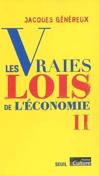 Les vraies lois de l'économie. Volume 2
