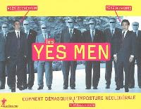 Les Yes Men : comment démasquer, en s'amusant un peu, l'imposture néolibérale