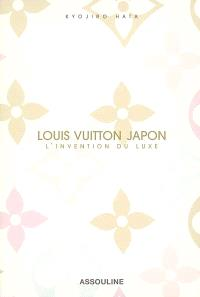 Louis Vuitton Japon : l'invention du luxe
