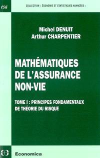Mathématiques de l'assurance non-vie. Volume 1, Principes fondamentaux de la théorie du risque