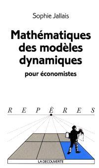 Mathématiques des modèles dynamiques pour économistes