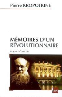 Mémoires d'un révolutionnaire : autour d'une vie