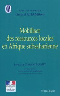 Mobiliser des ressources locales en Afrique subsaharienne