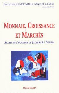 Monnaie et croissance : en hommage à Jacques Le Bourva