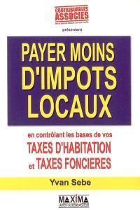 Payer moins d'impôts locaux : en contrôlant les bases des taxes d'habitation et taxes foncières