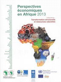 Perspectives économiques en Afrique, 2013 : transformation structurelle et ressources naturelles