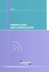 Perspectives sur la régulation : 2009