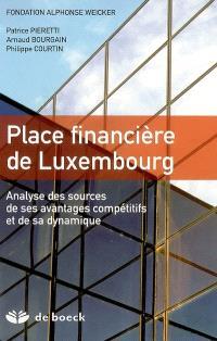 Place financière du Luxembourg : analyse des sources de ses avantages et de sa dynamique