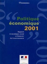 Politique économique 2001 : rapport économique, social et financier du Gouvernement