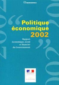 Politique économique 2002 : rapport économique, social et financier du gouvernement