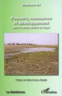 Pouvoirs, ressources et développement dans le delta central du Niger
