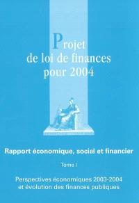 Projet de loi de finances pour 2004 : rapport économique, social et financier