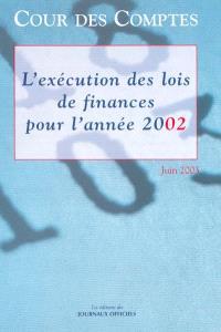 Rapport sur l'exécution des lois de finances en vue du règlement du budget de l'exercice 2002 : suivi des réponses des administrations : déclaration générale de conformité sur les comptes 2002