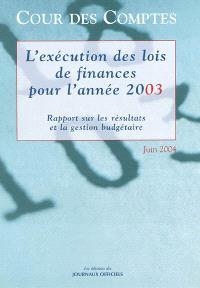 Rapport sur l'exécution des lois de finances en vue du règlement du budget de l'exercice 2003