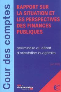 Rapport sur la situation et les perspectives des finances publiques : préliminaire au débat d'orientation budgétaire