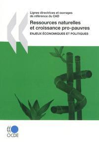 Ressources naturelles et croissance pro-pauvres : enjeux économiques et politiques : documents sur les bonnes pratiques