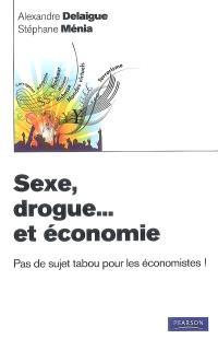 Sexe, drogue... et économie : pas de sujet tabou pour les économistes !