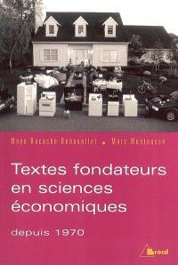 Textes fondateurs de l'économie contemporaine depuis 1970