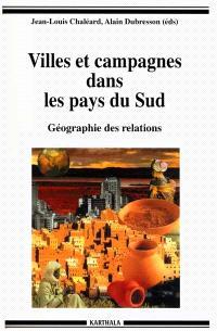 Villes et campagnes dans les pays du Sud : géographie des relations