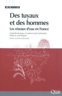 Des tuyaux et des hommes : les réseaux d'eau en France