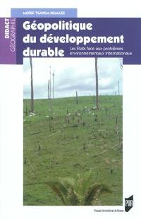Géopolitique du développement durable : les Etats face aux problèmes environnementaux internationaux