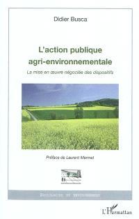 L'action publique agri-environnementale : la mise en oeuvre négociée des dispositifs