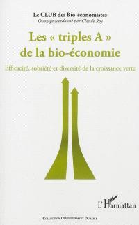 Les triples A de la bio-économie : efficacité, sobriété et diversité de la croissance verte