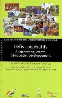 Défis coopératifs : alimentation, crédit, démocratie, développement = Cooperative challenges : food, credit, democracy and development
