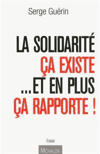 La solidarité, ça existe...et en plus ça rapporte !