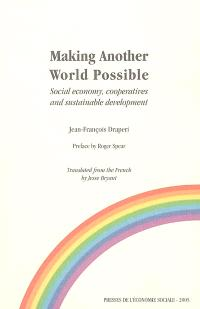Making another world possible : social economy, cooperatives and sustainable development : lessons from french and international experiences