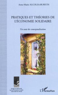 Pratiques et théories de l'économie solidaire : un essai de conceptualisation