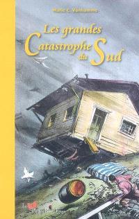 Les grandes catastrophes du Sud