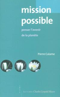 Mission possible : penser l'avenir de la Planète