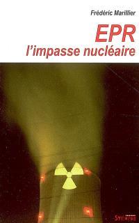 EPR, l'impasse nucléaire