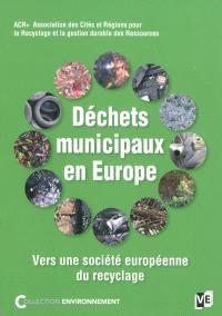 Déchets municipaux en Europe : vers une société européenne du recyclage