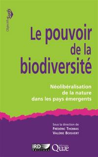 Le pouvoir de la biodiversité : néolibéralisation de la nature dans les pays émergents