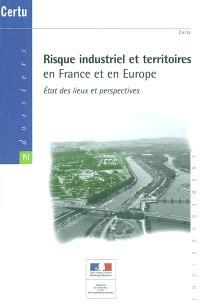 Risque industriel et territoires en France et en Europe : état des lieux et perspectives