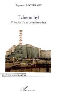 Tchernobyl : l'histoire d'une désinformation