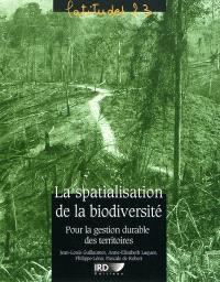 La spatialisation de la biodiversité : pour la gestion durable des territoires