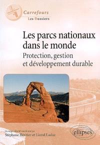 Les parcs nationaux dans le monde : protection, gestion et développement durable