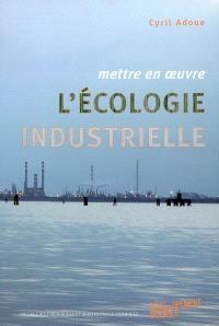 Mettre en oeuvre l'écologie industrielle