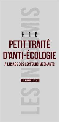 Petit traité d'anti-écologie : à l'usage des lecteurs méchants